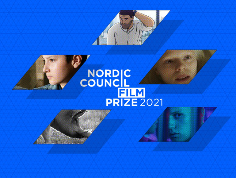 Five films are nominated for the Nordic Council Film Prize 2021